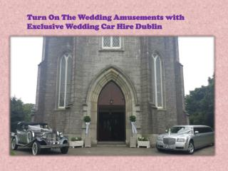 Exclusive Wedding Car Hire Dublin