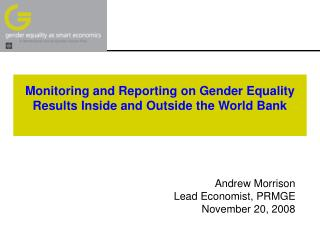 Monitoring and Reporting on Gender Equality Results Inside and Outside the World Bank