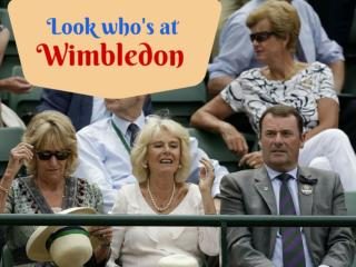 Look who's at Wimbledon
