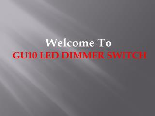 Significant Benefits Of Using Gu10 Dimmer Switches