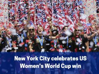 New York City celebrates US Women's World Cup win