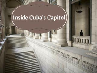 Inside Cuba's Capitol