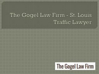 The Gogel Law Firm - St. Louis Traffic Lawyer