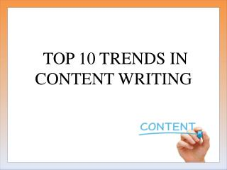 Top 10 Trends in Content Writing