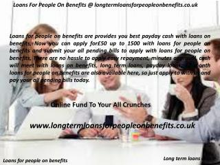 Loans For People On Benefits @ longtermloansforpeopleonbenef