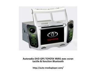 Autoradio DVD GPS TOYOTA YARIS avec ecran tactile & fonction