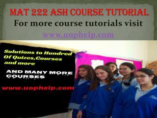 MAT  222  ash Courses/ uophelp