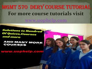 MGMT  570  dery   Courses/ uophelp