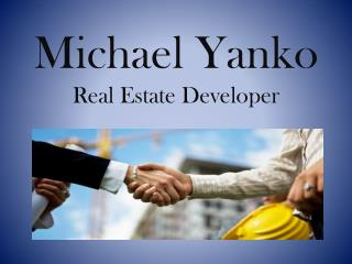 Michael Yanko Real Estate Developer
