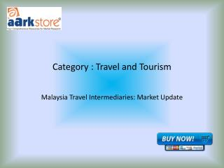 Malaysia Travel Intermediaries: Market Update