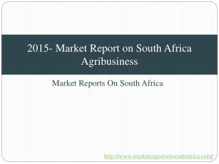 2015- Market Report on South Africa Agribusiness