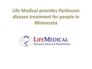 Life Medical provides Parkinson disease treatment for people