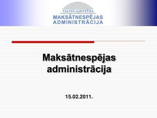 Maksatnespejas administracija    15.02.2011.
