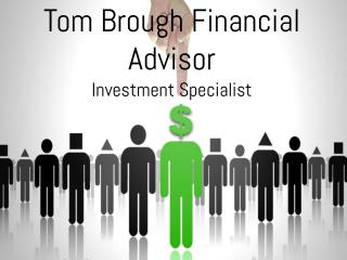 Tom Brough Financial Advisor Investment Specialist