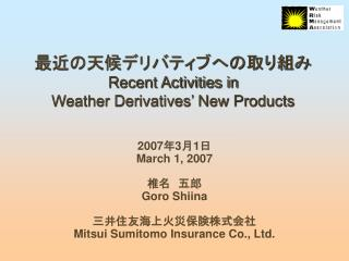 Recent Activities in  Weather Derivatives  New Products