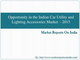 Opportunity in the Indian Car Utility and Lighting Accessori