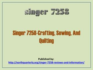 Singer 7258-Crafting, Sewing, And Quilting