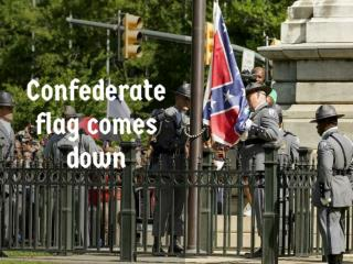 Confederate flag comes down