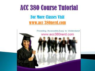 ACC 380 COURSES/ acc380helpdotcom