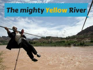 The mighty Yellow River