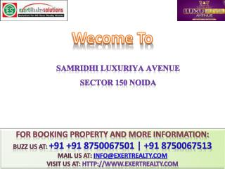 Samridhi Luxuriya Avenue @#  91 8750067501 #@ New Projects