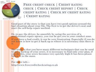 Free credit check ( http://www.freecreditcheckrating.co.uk )