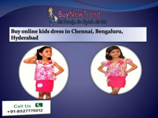 Buy online kids dress in Chennai, Bengaluru, Hyderabad