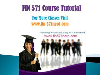 FIN 571 COURSES/ fin571helpdotcom