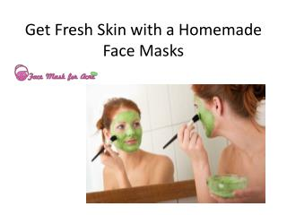 Get Fresh Skin with a Homemade Face Masks