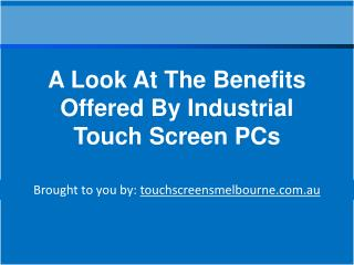 A Look At The Benefits Offered By Industrial Touch Screen PC