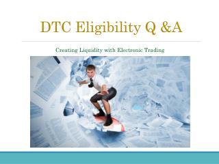 DTC Eligibility