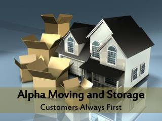 Alpha Moving and Storage - Customers Always First
