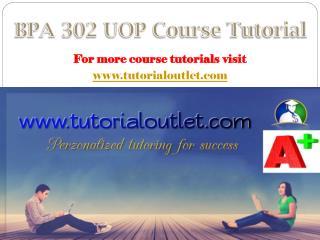 BPA 302 UOP Course Tutorial / tutorialoutlet