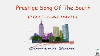Prestige Song of The South - Pre Launch