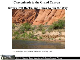 Canyonlands to the Grand Canyon Rivers Roll Rocks, and Dams Get in the Way