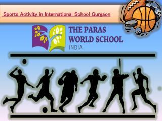 International School Gurgaon - www parasworldschool com