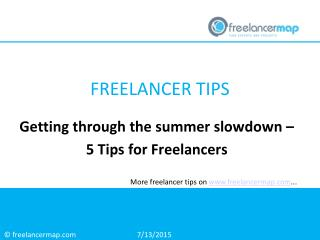 Getting through the Summer Slowdown -  5 Tips for freelancers