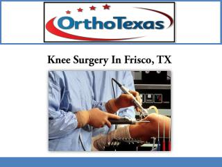 Knee Surgery In Frisco, TX