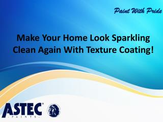 Make Your Home Look Sparkling Clean Again With Texture Coating!