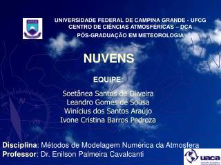 UNIVERSIDADE FEDERAL DE CAMPINA GRANDE - UFCG CENTRO DE CI NCIAS ATMOSF RICAS   DCA P S-GRADUA  O EM METEOROLOGIA