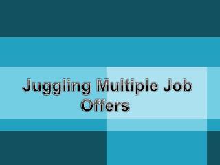 Juggling Multiple Job Offers
