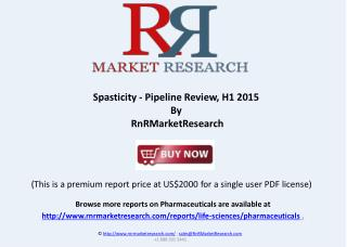 Spasticity Therapeutic Pipeline Review, H1 2015