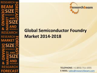 Global Semiconductor Foundry Market 2014-2018