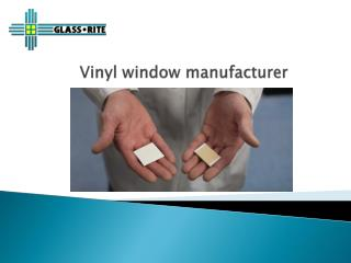Vinyl window manufacturer