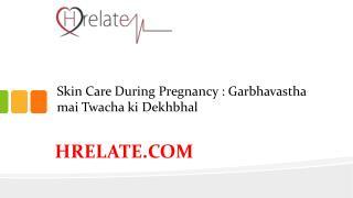 Janiye Skin Care During Pregnancy Aur Rahiye Swasth