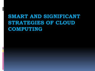 Smart And Significant Strategies Of Cloud Computing