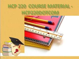 HCP 220  Course Material - hcp220dotcom