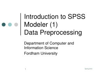 Introduction to SPSS Modeler 1 Data Preprocessing