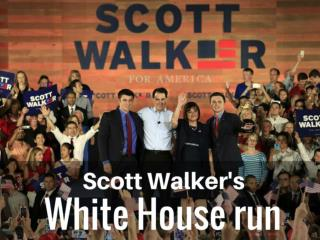 Scott Walker's White House run