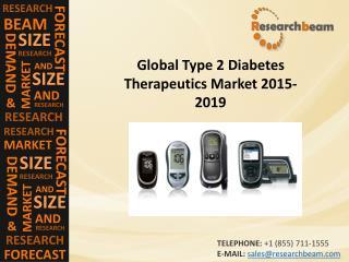 Global Type 2 Diabetes Therapeutics Market 2015-2019